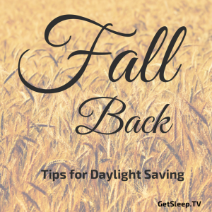Fall Back Daylight Saving Loving Lessons Get Sleep