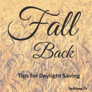 Fall Back Daylight Saving Loving Lessons Get Sleep