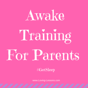 Sleep awake training for parents