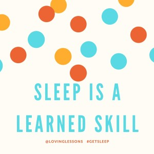 Sleep is a learned skill
