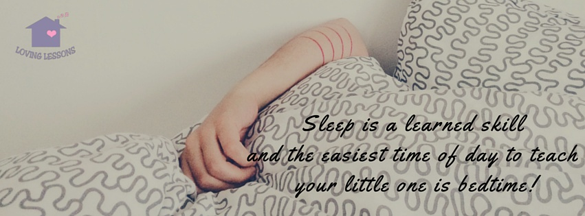 Sleep is a learned skill and the easiest time of day to teach your little one is bedtime!