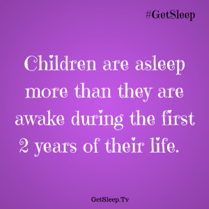 Sleep more during the first 2 years Get SLeep Loving LEssons tip 5
