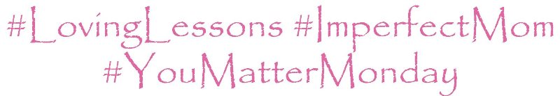 You-Matter-Monday-Hashtag-Loving-Lessons - Copy