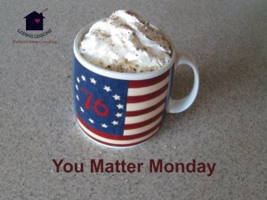 The You Matter Monday Challenge Begins: Enjoy Your Beverage